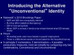 introducing the alternative unconventional identity