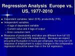 regression analysis europe vs us 1977 2010