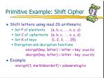 primitive example shift cipher