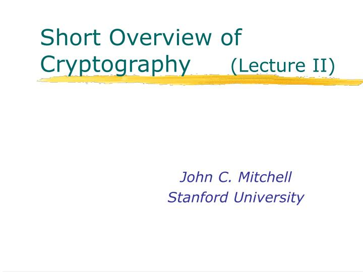 short overview of cryptography lecture ii n.