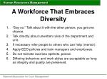 a workforce that embraces diversity