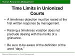 time limits in unionized courts