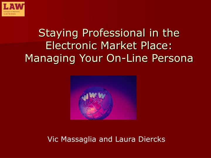 staying professional in the electronic market place managing your on line persona n.