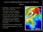 a post colonial political economy of china in africa