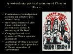 a post colonial political economy of china in africa2