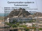 communication system in turkmenistan