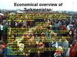 economical overview of turkmenistan