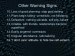 other warning signs6