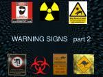 warning signs part 2