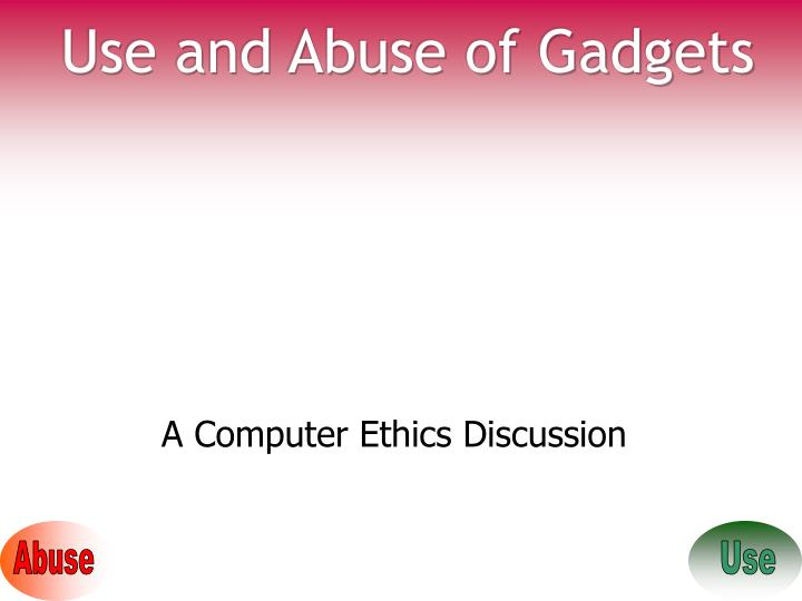 use and abuse of gadgets n.