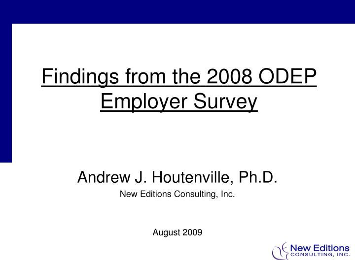 findings from the 2008 odep employer survey n.