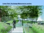 linear park hochelaga maisonneuve section