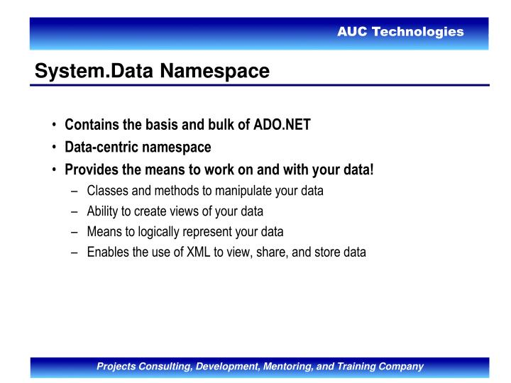 Contains the basis and bulk of ADO.NET