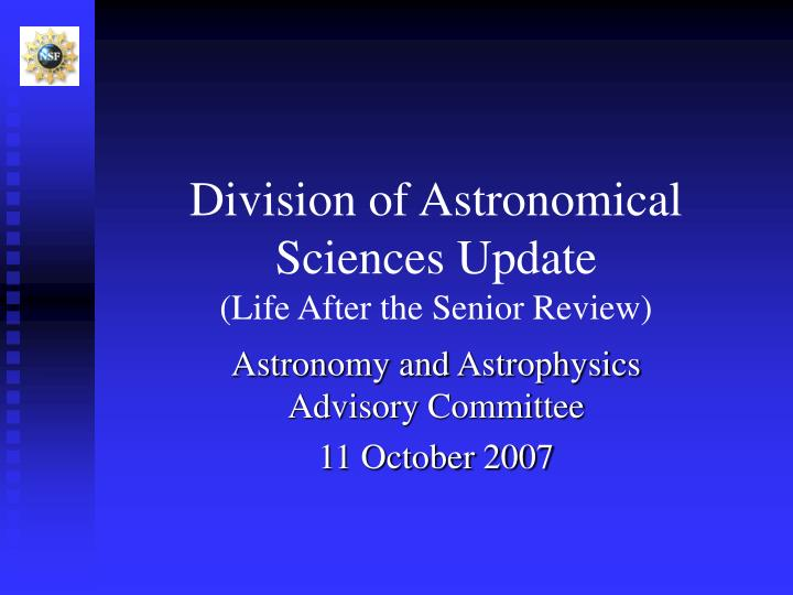division of astronomical sciences update life after the senior review n.