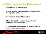 take less from the environment1