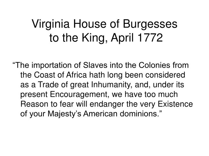 Virginia house of burgesses to the king april 1772