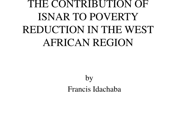 the contribution of isnar to poverty reduction in the west african region n.