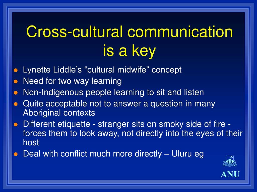 Cross-cultural communication is a key