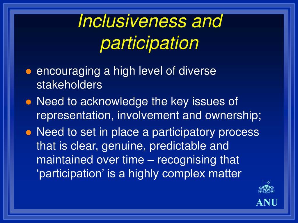 Inclusiveness and participation