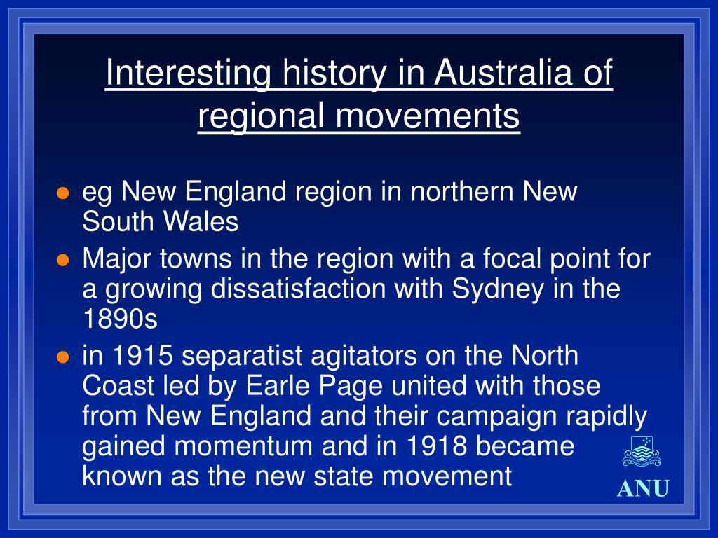 Interesting history in Australia of regional movements
