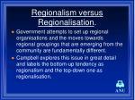 regionalism versus regionalisation