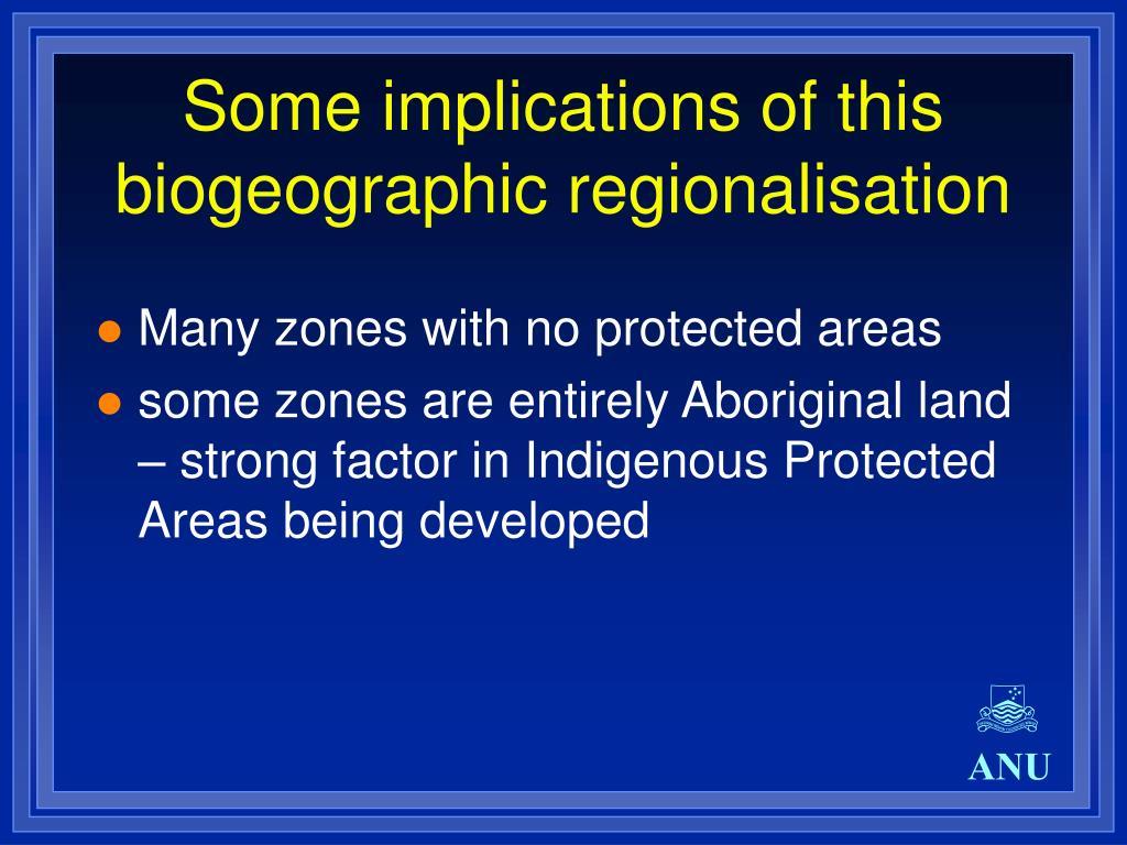 Some implications of this biogeographic regionalisation