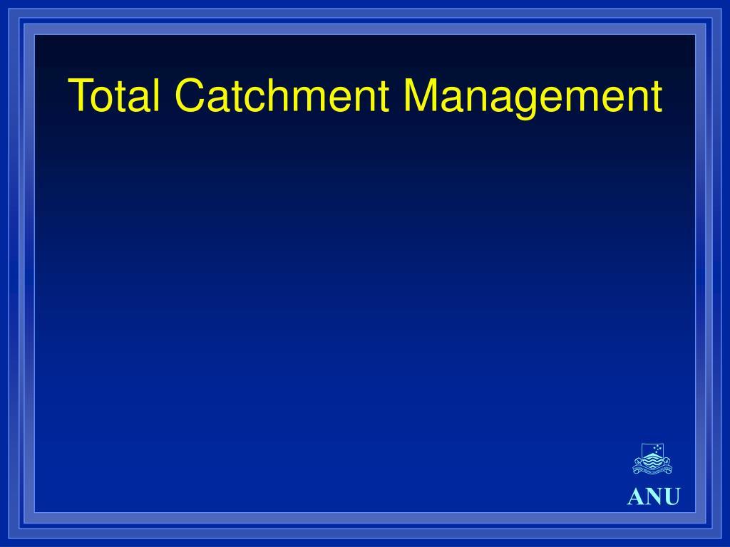 Total Catchment Management