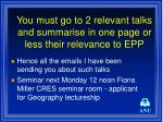 you must go to 2 relevant talks and summarise in one page or less their relevance to epp