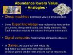 abundance lowers value analogies