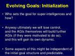 evolving goals initialization