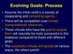 evolving goals process