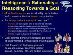 intelligence rationality reasoning towards a goal