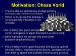 motivation chess vorld