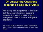 on answering questions regarding a society of aixis