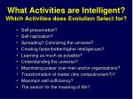 what activities are intelligent which activities does evolution select for