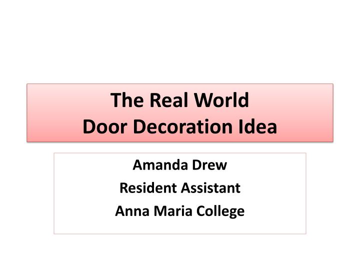 the real world door decoration idea n.