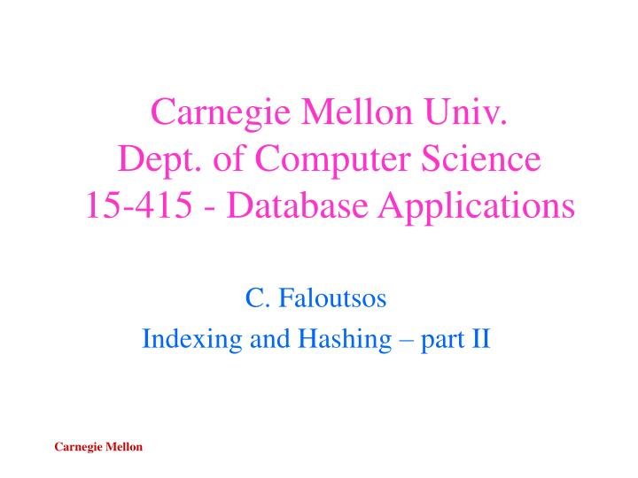 carnegie mellon univ dept of computer science 15 415 database applications n.