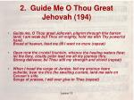 2 guide me o thou great jehovah 194