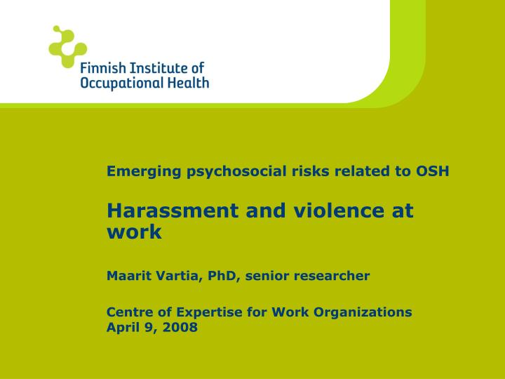 emerging psychosocial risks related to osh harassment and violence at work n.