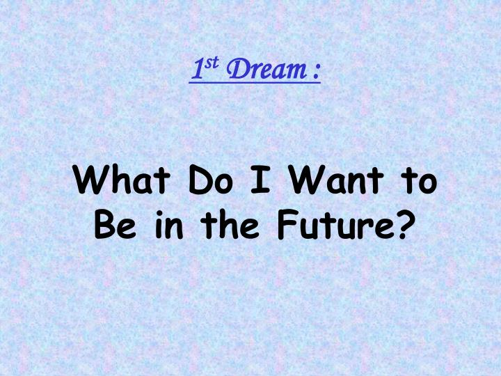 1 st dream