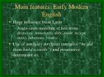main features early modern english