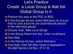 let s practice create a local group add the global group to it
