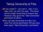 taking ownership of files