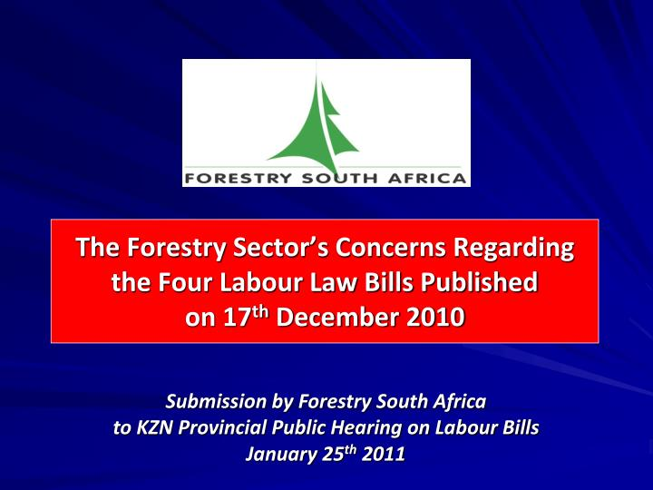 the forestry sector s concerns regarding the four labour law bills published on 17 th december 2010 n.