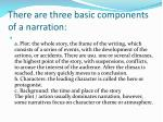 there are three basic components of a narration