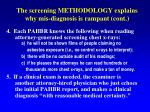 the screening methodology explains why mis diagnosis is rampant cont