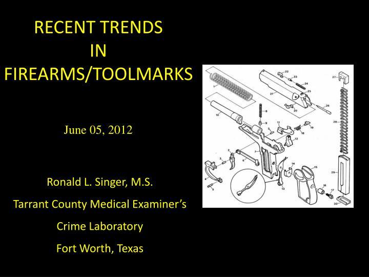 recent trends in firearms toolmarks n.