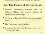 2 3 the fusion of the corporate