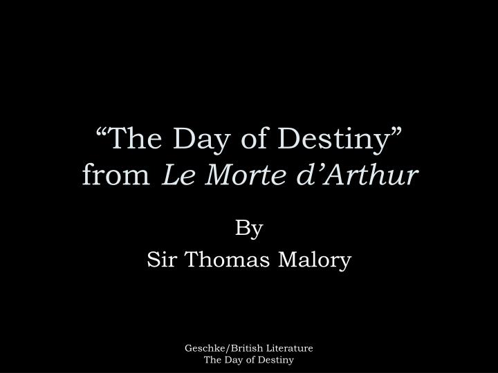 The day of destiny from le morte d arthur