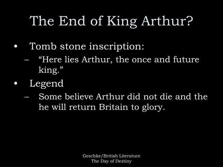 The End of King Arthur?